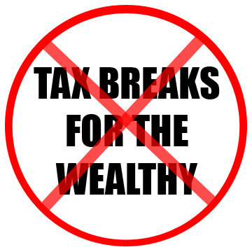 No to tax breaks for the wealthy